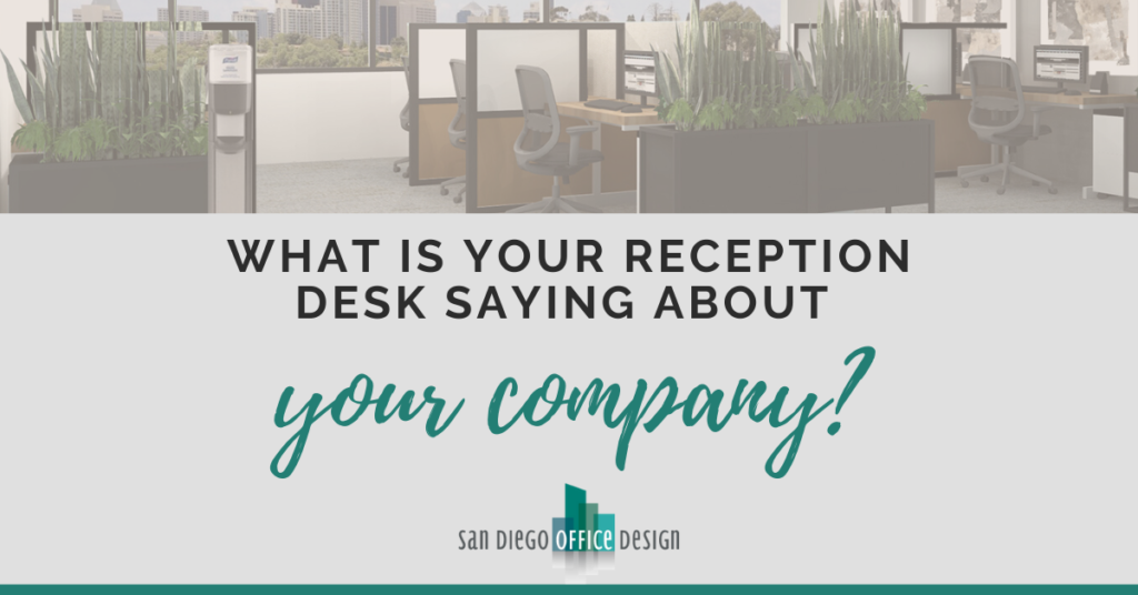 "Graphic that reads ""What is your reception desk saying about your company?"""