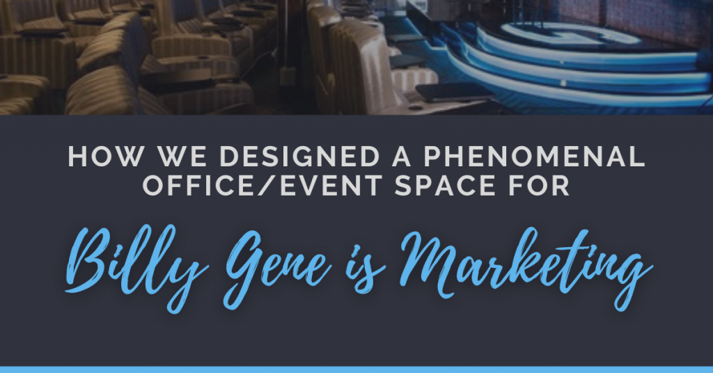 """A black and blue graphic that reads, """"How We Designed a Phenomenal Office/Event Space for Billy Gene is Marketing"""""""